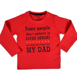 "Baby Onli Funny Slogan T-shirt (6-24 M) ""Some people dont believe in Super Heroes but they have never met MY DAD"" (Red)-0"